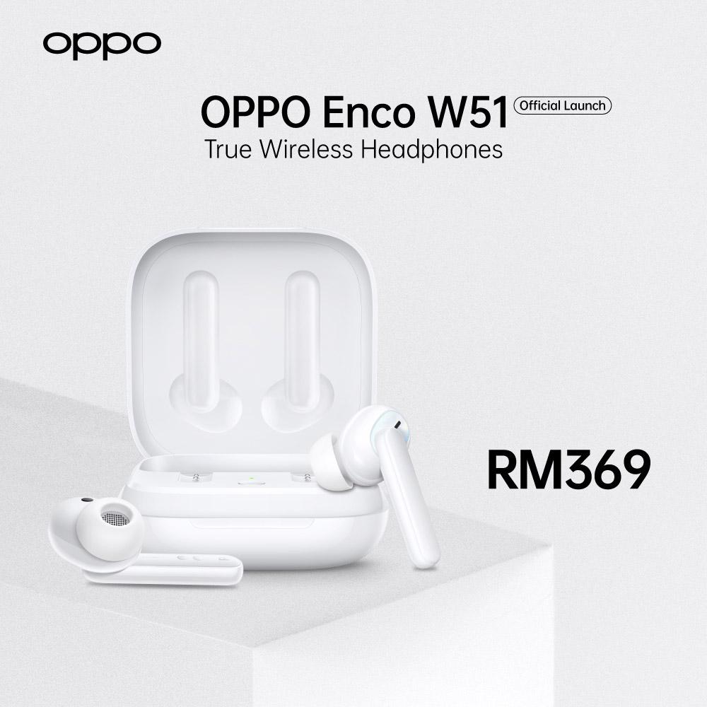 大马OPPO Enco W51真无线耳机发布
